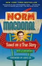 Based on a True Story - Not a Memoir ebooks by Norm Macdonald