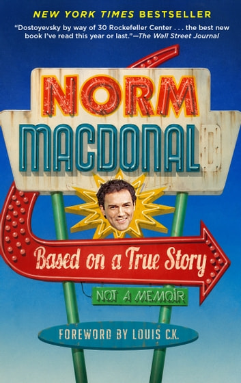 Based on a True Story - Not a Memoir ebook by Norm Macdonald