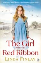 The Girl with the Red Ribbon eBook by Linda Finlay