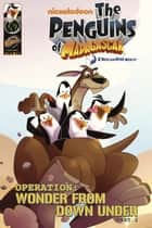 Penguins of Madagascar: Wonder from Down Under Part 2 ebook by Dale Server, Jackson Lanzing