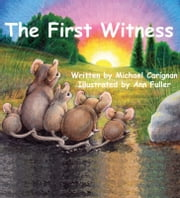 The First Witness ebook by Michael Carignan