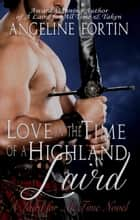 Love in the Time of a Highland Laird - A Laird for All Time, #4 ebook by Angeline Fortin