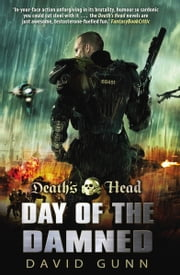 Death's Head: Day Of The Damned - (Death's Head Book 3) ebook by David Gunn