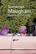 Madame la colonelle ebook by