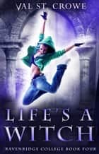 Life's a Witch ebook by Val St. Crowe