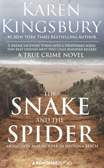 The Snake and the Spider - Abduction and Murder in Daytona Beach ekitaplar by Karen Kingsbury