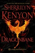 Dragonbane - A Dark-Hunter Novel eBook by Sherrilyn Kenyon