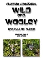 Wild and Wooley (and Full of Fleas) ebook by Alvin Futch