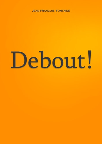 Debout! ebook by Jean-Francois Fontaine