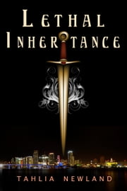 Lethal Inheritance - Diamond Peak #1 ebook by Tahlia Newland