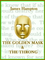 The Golden Mask & The Throng ebook by James Hampton