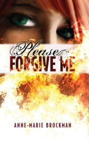 Please Forgive Me (The Daughters of Sister Celine) ebook by Anne-Marie Brockman
