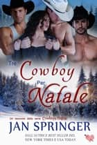 Tre cowboy per Natale - Cowboys Online 1, #1 eBook by Jan Springer