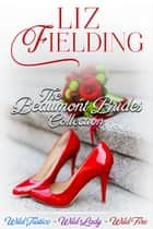 The Beaumont Brides Box Set ebook by Liz Fielding