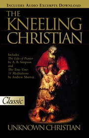 Kneeling Christian ebook by An Unknown Christian