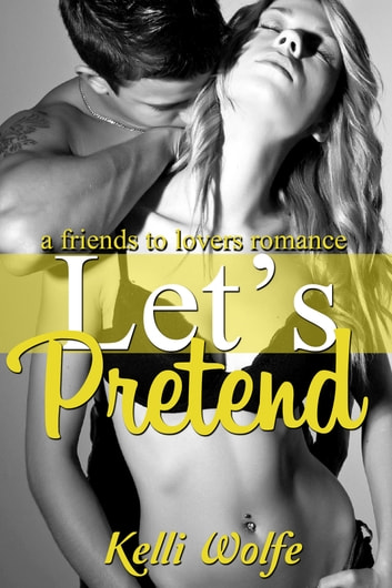 Let's Pretend ebook by Kelli Wolfe