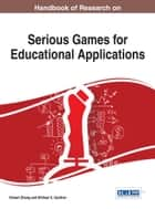 Handbook of Research on Serious Games for Educational Applications ebook by Robert Zheng, Michael K. Gardner