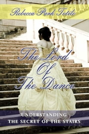 The Lord of the Dance ebook by Rebecca Park Totilo