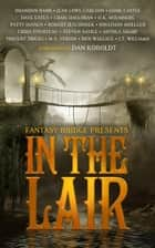 In the Lair: A Fantasy Bridge Anthology ekitaplar by Robert Jeschonek, David Estes, Jonathan Moeller,...