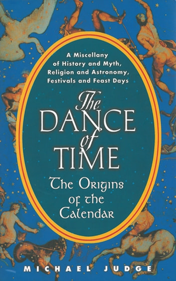 The Dance of Time - The Origins of the Calendar ebook by Michael Judge