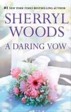 A Daring Vow ebook by Sherryl Woods
