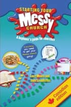 Starting Your Messy Church - A beginner's guide for churches ebook by Lucy Moore, Jane Leadbetter