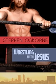 Wrestling With Jesus ebook by Stephen Osborne