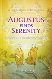 Augustus Finds Serenity ebook by Ted Scott
