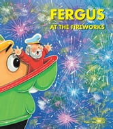 Fergus at the Fireworks ebook by J W Noble