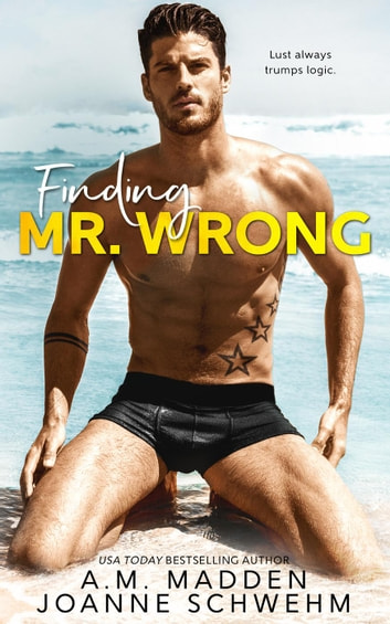 Finding Mr. Wrong - The Mr. Wrong Series, #1 ebook by A.M. Madden,Joanne Schwehm