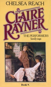 Chelsea Reach (Book 9 of The Performers) ebook by Claire Rayner