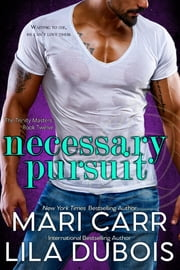 Necessary Pursuit ebook by Mari Carr, Lila Dubois
