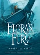 Flora's Fury ebook by Ysabeau S. Wilce