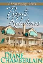 Private Relations: 25th Anniversary Edition ebook by Diane Chamberlain