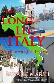 The Long Leg of Italy: Explore with Just Us Two ebook by Rosalie Marsh