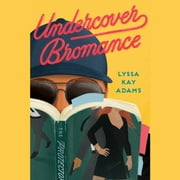 Undercover Bromance audiobook by Lyssa Kay Adams