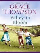 Valley in Bloom ebook by Grace Thompson
