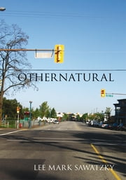 OTHERNATURAL ebook by Lee Mark Sawatzky
