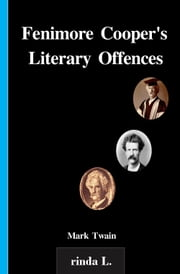 Fenimore Cooper's Literary Offences ebook by Mark Twain