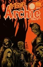 Afterlife With Archie #5 ebook by Roberto Aguirre-Sacasa, Francesco Francavilla, Jack Morelli
