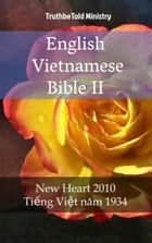 English Vietnamese Bible II - New Heart 2010 - Tiếng Việt năm 1934 ebook by TruthBeTold Ministry, Joern Andre Halseth, Wayne A. Mitchell