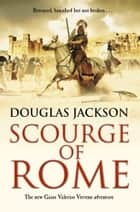 Scourge of Rome ebook by Douglas Jackson