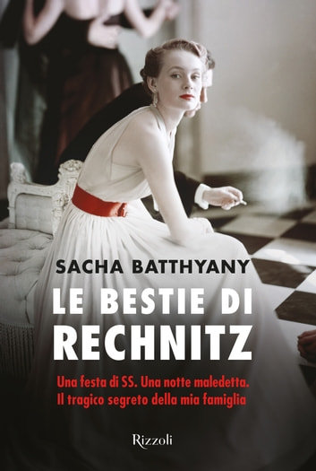 Le bestie di Rechnitz ebook by Sacha Battyany