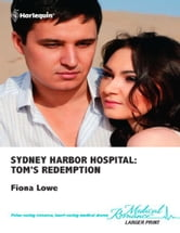 Sydney Harbor Hospital: Tom's Redemption ebook by Fiona Lowe