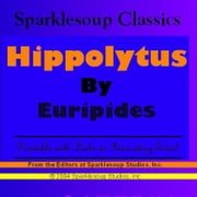 Hippolytus  (Sparklesoup Classics) ebook by Euripides