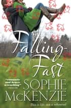 Falling Fast ebook by Sophie McKenzie