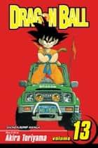 Dragon Ball, Vol. 13 - Piccolo Conquers the World ebook by Akira Toriyama, Akira Toriyama