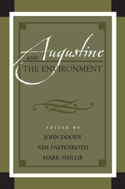 Augustine and the Environment ebook by John Doody,Kim Paffenroth,Mark Smillie