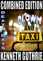 Clown and Taxi Driver (Combined Edition) ebook by Kenneth Guthrie