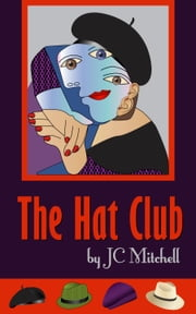 The Hat Club ebook by JC Mitchell